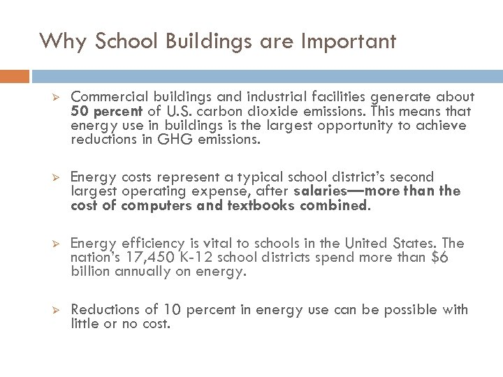 Why School Buildings are Important Ø Commercial buildings and industrial facilities generate about 50