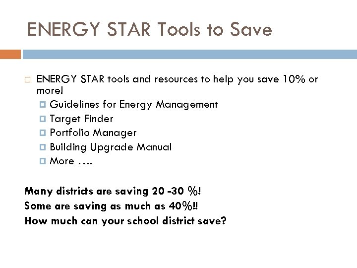 ENERGY STAR Tools to Save ENERGY STAR tools and resources to help you save