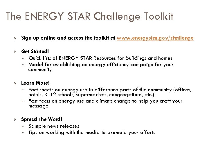 The ENERGY STAR Challenge Toolkit Ø Sign up online and access the toolkit at