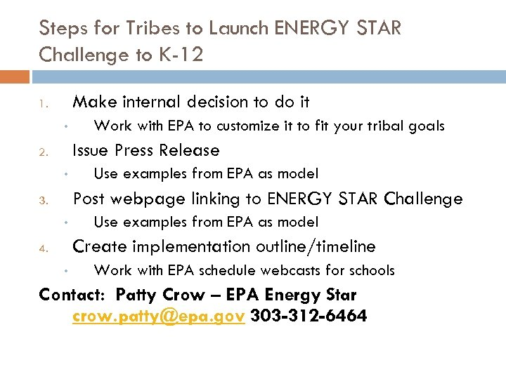 Steps for Tribes to Launch ENERGY STAR Challenge to K-12 Make internal decision to