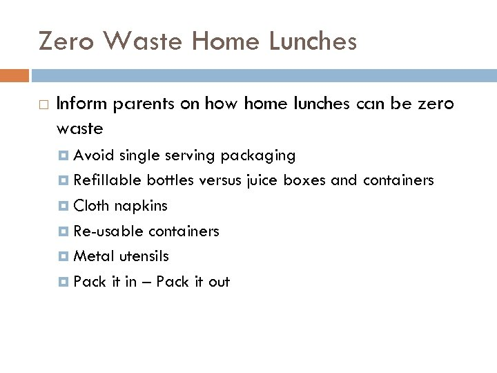 Zero Waste Home Lunches Inform parents on how home lunches can be zero waste