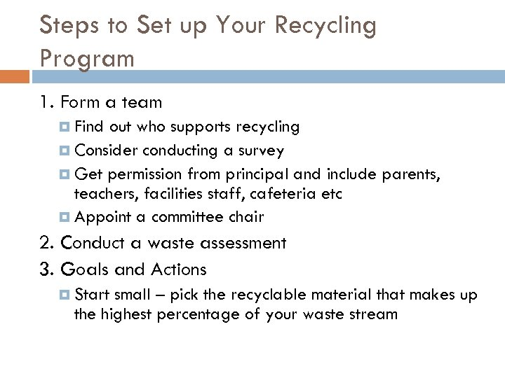 Steps to Set up Your Recycling Program 1. Form a team Find out who