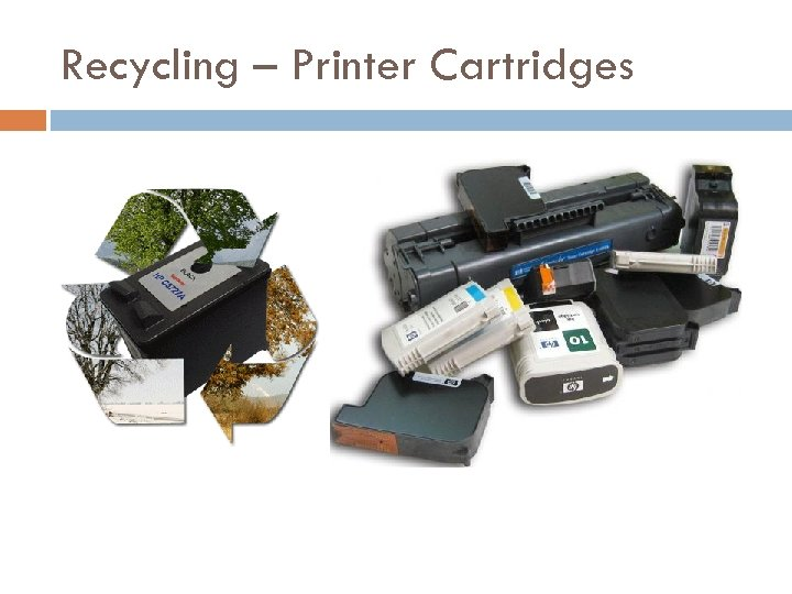 Recycling – Printer Cartridges