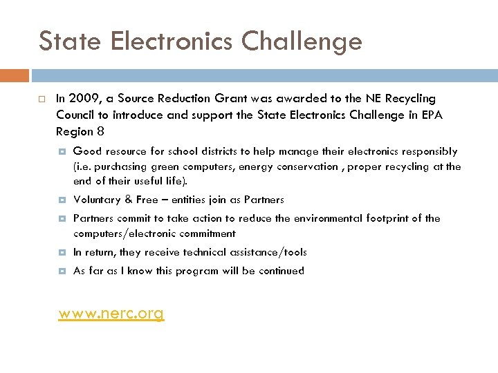 State Electronics Challenge In 2009, a Source Reduction Grant was awarded to the NE