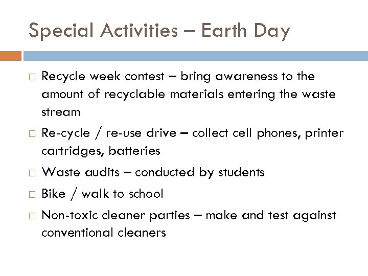 Special Activities – Earth Day Recycle week contest – bring awareness to the amount