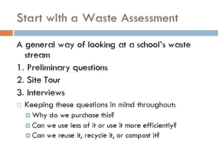 Start with a Waste Assessment A general way of looking at a school's waste