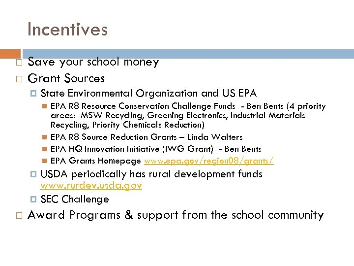 Incentives Save your school money Grant Sources State Environmental Organization and US EPA R