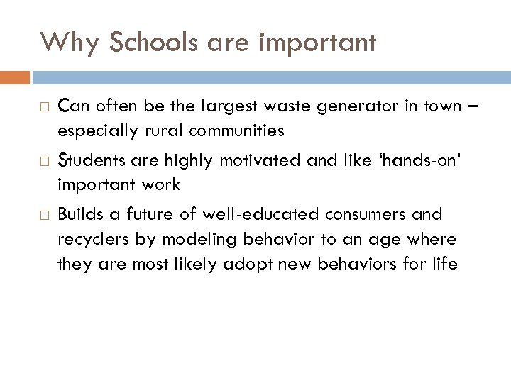 Why Schools are important Can often be the largest waste generator in town –