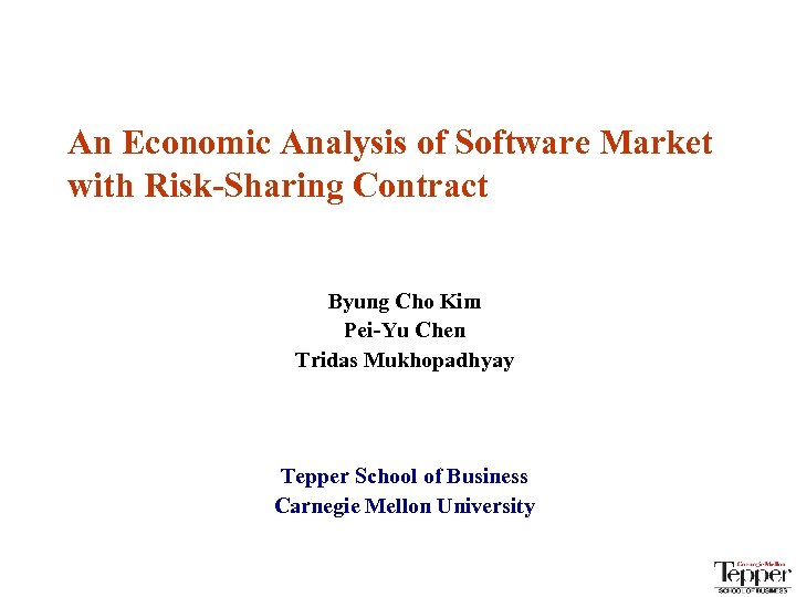 70 -451 MIS An Economic Analysis of Software Market with Risk-Sharing Contract Byung Cho