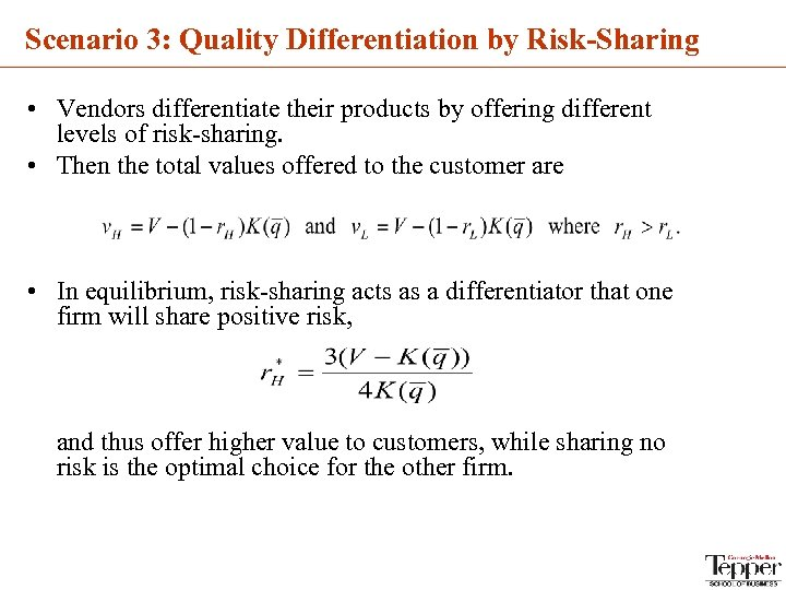 Scenario 3: Quality Differentiation by Risk-Sharing • Vendors differentiate their products by offering different