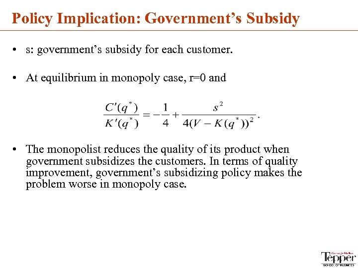 Policy Implication: Government's Subsidy • s: government's subsidy for each customer. • At equilibrium