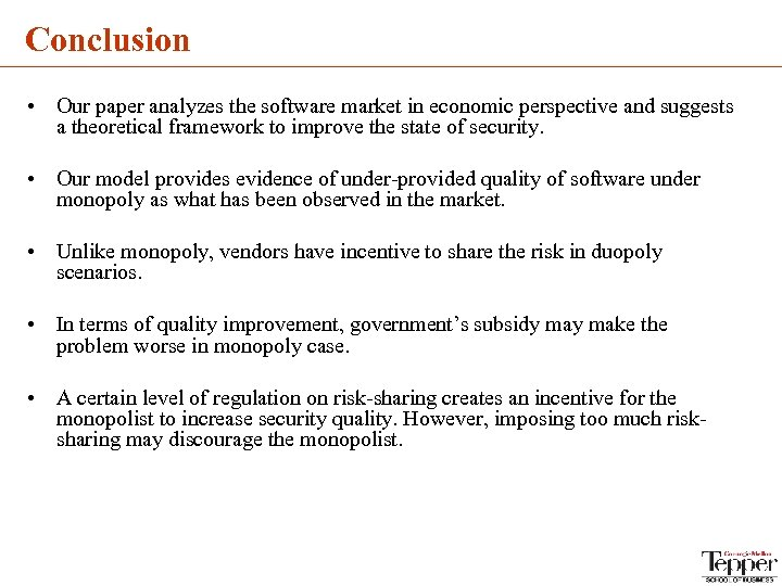 Conclusion • Our paper analyzes the software market in economic perspective and suggests a
