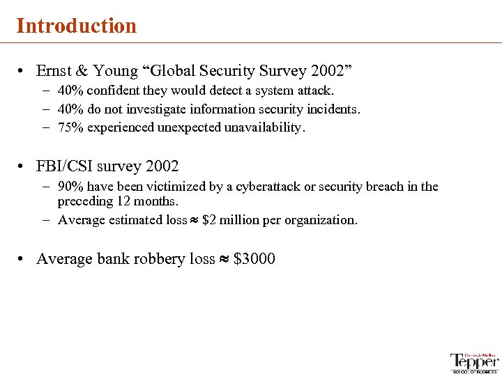 "Introduction • Ernst & Young ""Global Security Survey 2002"" – 40% confident they would"
