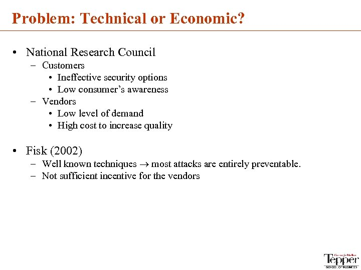 Problem: Technical or Economic? • National Research Council – Customers • Ineffective security options