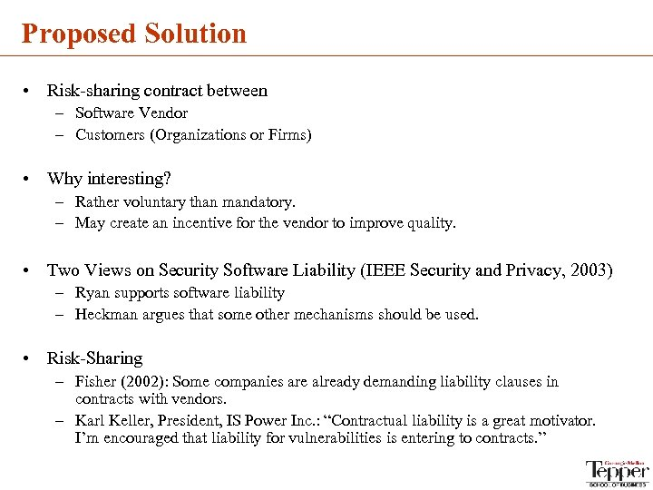 Proposed Solution • Risk-sharing contract between – Software Vendor – Customers (Organizations or Firms)