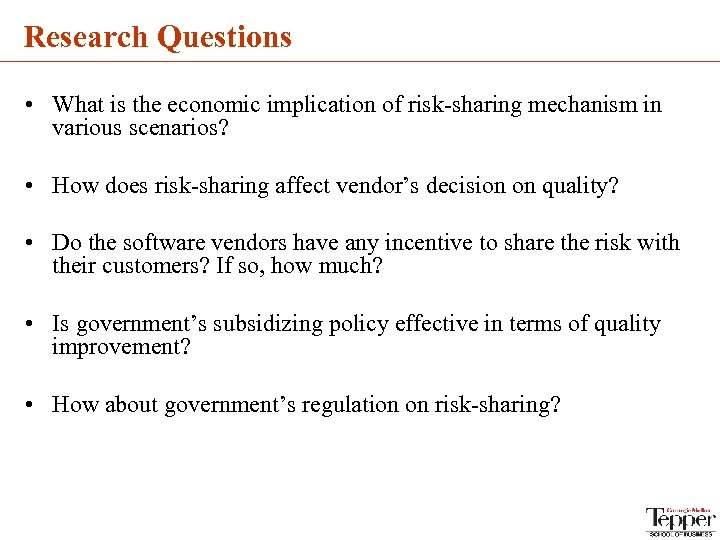 Research Questions • What is the economic implication of risk-sharing mechanism in various scenarios?
