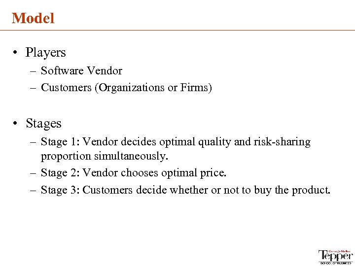 Model • Players – Software Vendor – Customers (Organizations or Firms) • Stages –