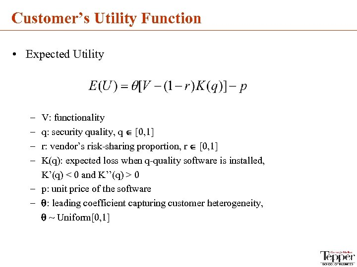 Customer's Utility Function • Expected Utility – – V: functionality q: security quality, q