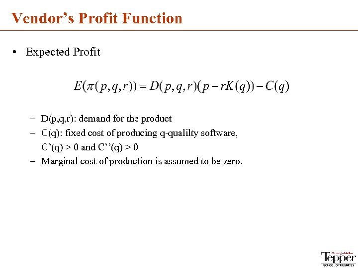 Vendor's Profit Function • Expected Profit – D(p, q, r): demand for the product