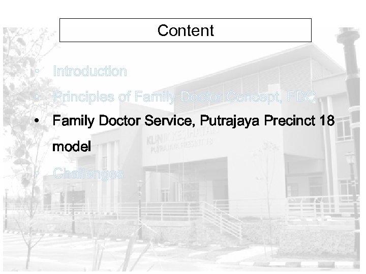 Content • Family Doctor Service, Putrajaya Precinct 18 model