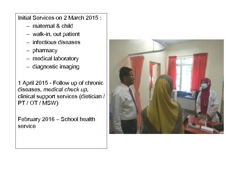 Initial Services on 2 March 2015 : – maternal & child – walk-in, out