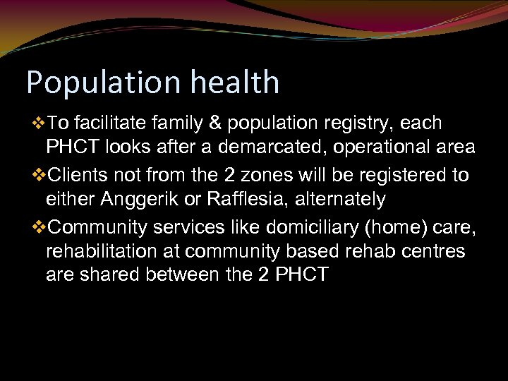 Population health v. To facilitate family & population registry, each PHCT looks after a