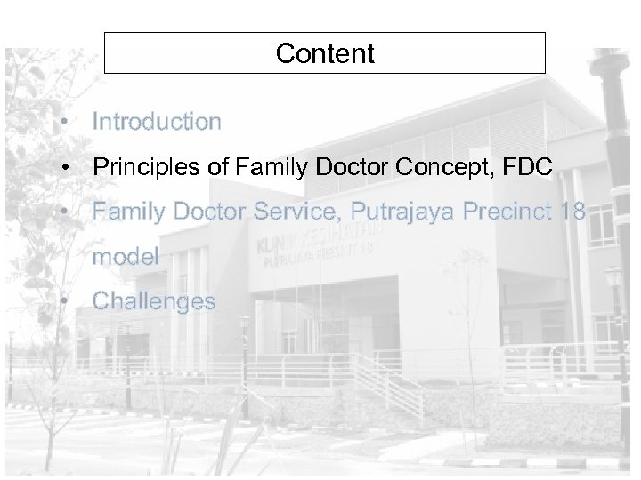 Content • Introduction • Principles of Family Doctor Concept, FDC • Family Doctor Service,