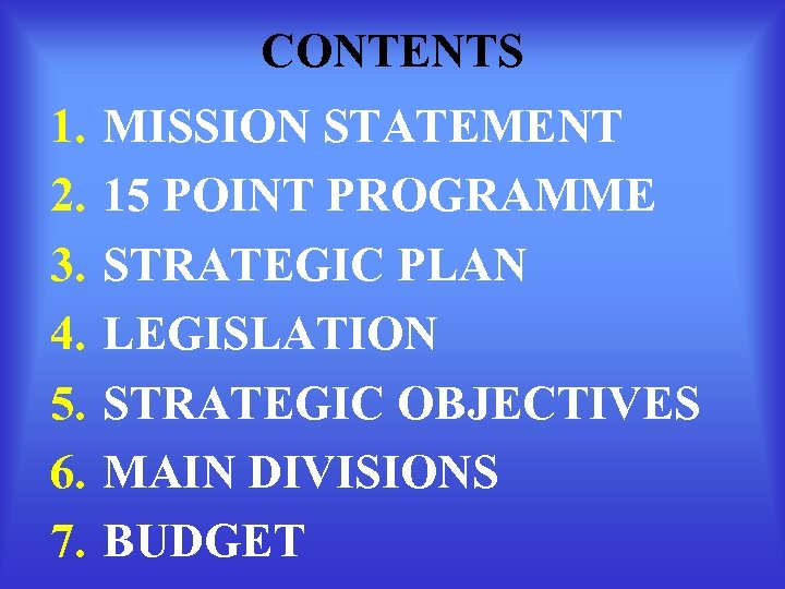 CONTENTS 1. 2. 3. 4. 5. 6. 7. MISSION STATEMENT 15 POINT PROGRAMME STRATEGIC