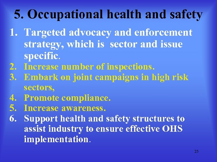 5. Occupational health and safety 1. Targeted advocacy and enforcement strategy, which is sector