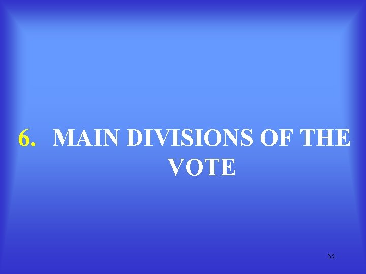 6. MAIN DIVISIONS OF THE VOTE 33