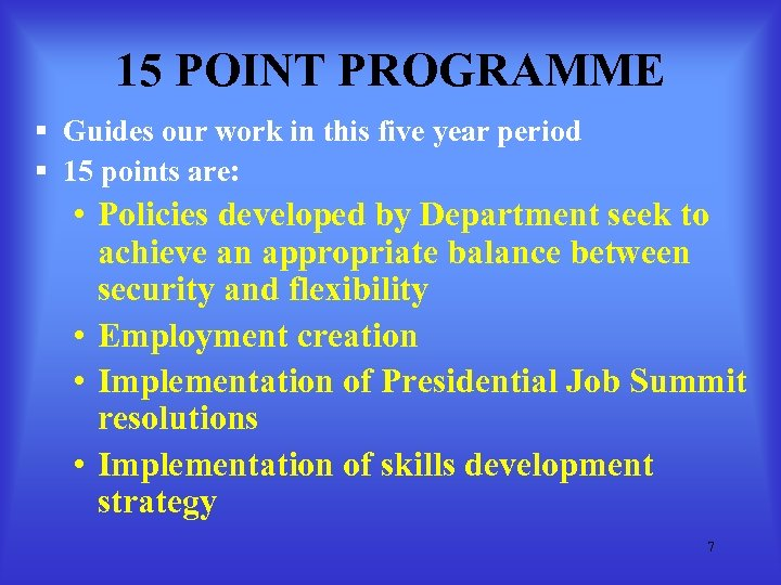 15 POINT PROGRAMME § Guides our work in this five year period § 15