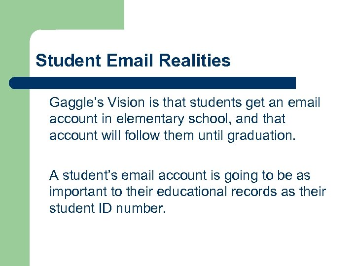 Student Email Realities Gaggle's Vision is that students get an email account in elementary