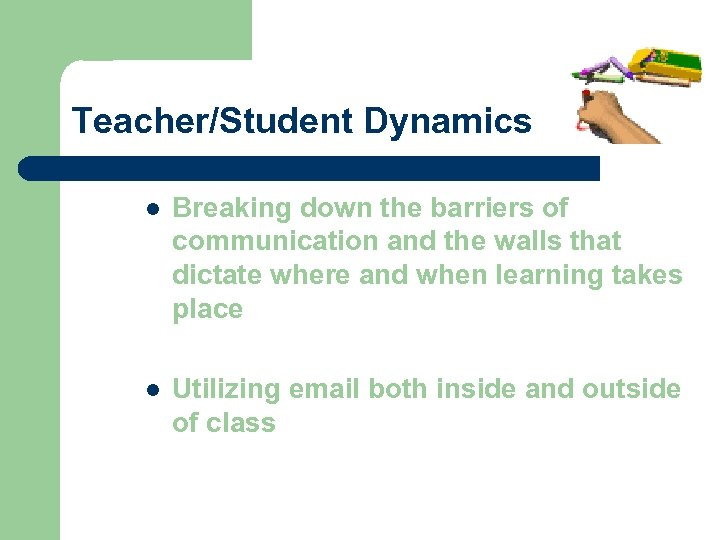 Teacher/Student Dynamics l Breaking down the barriers of communication and the walls that dictate