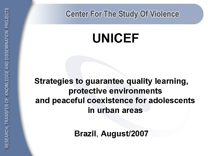 UNICEF Strategies to guarantee quality learning, protective environments and peaceful coexistence for adolescents in