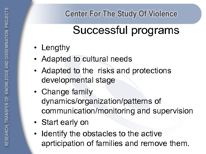 Successful programs • Lengthy • Adapted to cultural needs • Adapted to the risks