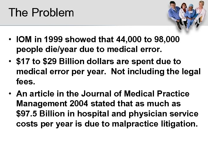 The Problem • IOM in 1999 showed that 44, 000 to 98, 000 people