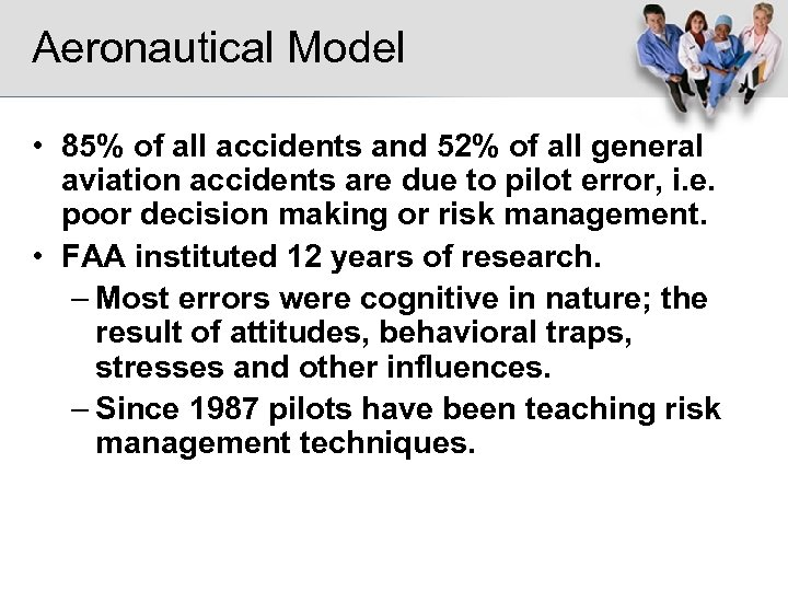 Aeronautical Model • 85% of all accidents and 52% of all general aviation accidents