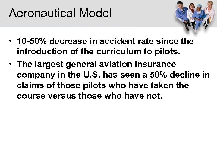 Aeronautical Model • 10 -50% decrease in accident rate since the introduction of the