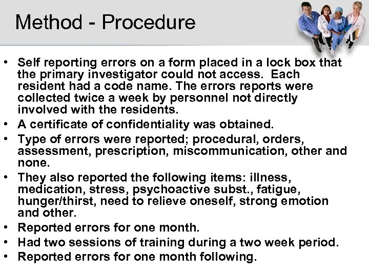 Method - Procedure • Self reporting errors on a form placed in a lock