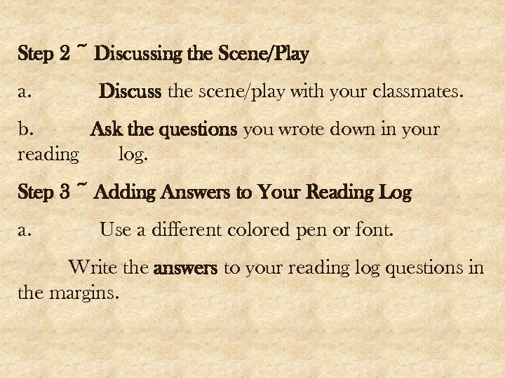 Step 2 ~ Discussing the Scene/Play a. Discuss the scene/play with your classmates. b.