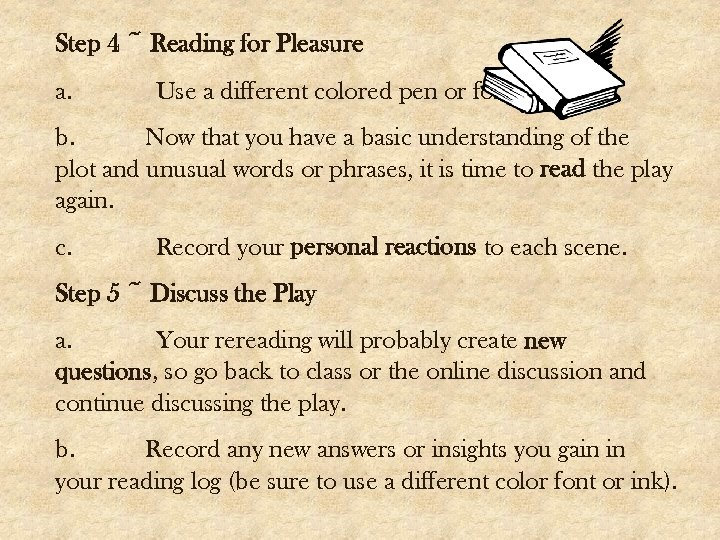 Step 4 ~ Reading for Pleasure a. Use a different colored pen or font.