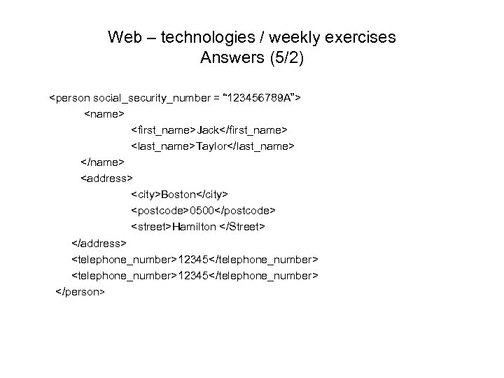 "Web – technologies / weekly exercises Answers (5/2) <person social_security_number = "" 123456789 A"">"