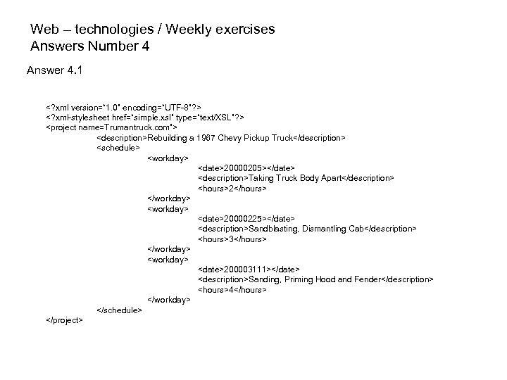 Web – technologies / Weekly exercises Answers Number 4 Answer 4. 1 <? xml