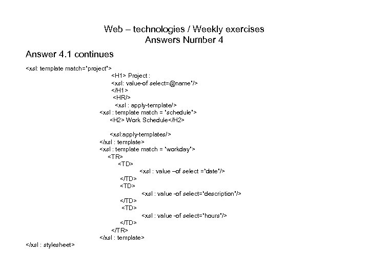 Web – technologies / Weekly exercises Answers Number 4 Answer 4. 1 continues <xsl: