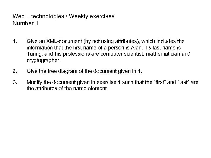 Web – technologies / Weekly exercises Number 1 1. Give an XML-document (by not