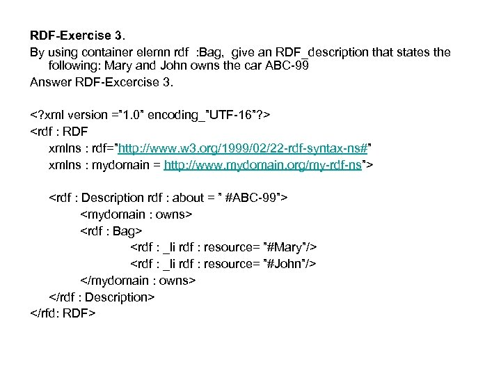 RDF-Exercise 3. By using container elemn rdf : Bag, give an RDF_description that states
