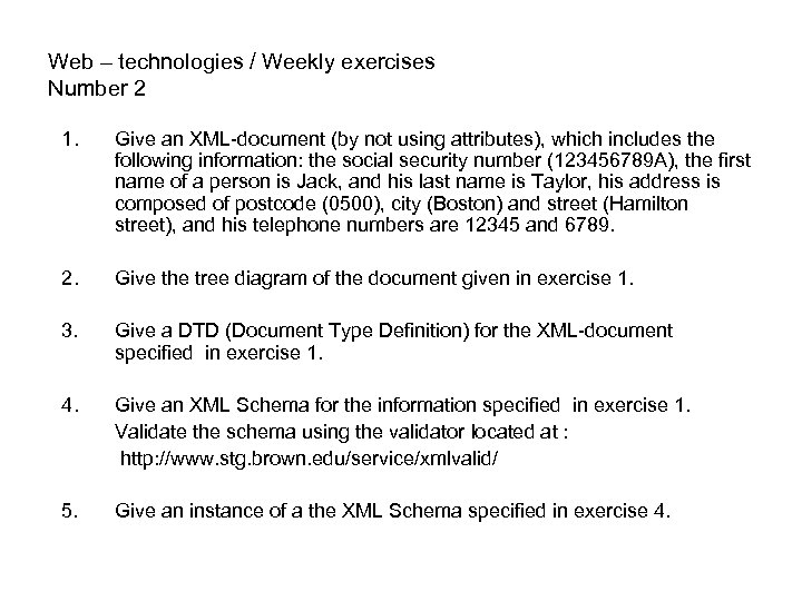 Web – technologies / Weekly exercises Number 2 1. Give an XML-document (by not