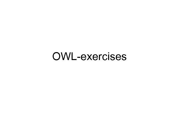 OWL-exercises