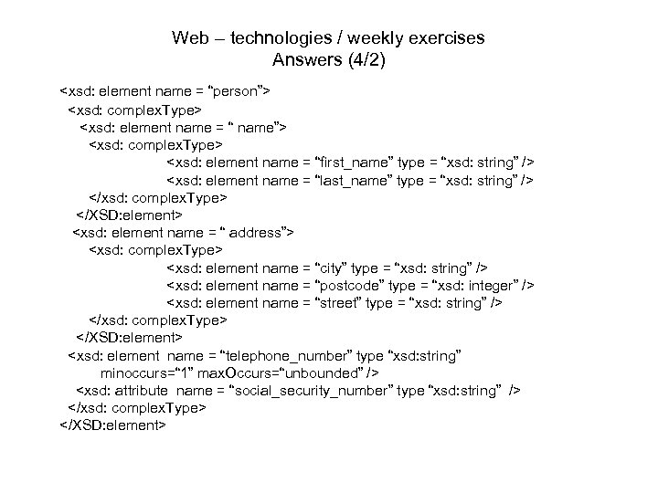 "Web – technologies / weekly exercises Answers (4/2) <xsd: element name = ""person""> <xsd:"