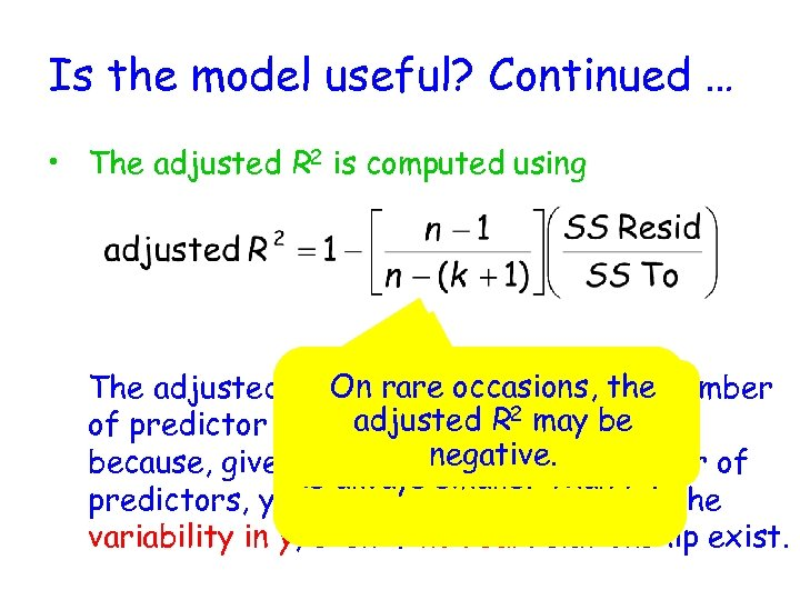 Is the model useful? Continued … • The adjusted R 2 is computed using